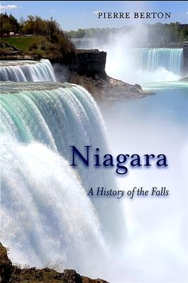 Niagara: A History of the Falls - Berton, Pierre
