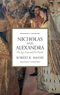 Nicholas and Alexandra - Massie, Robert K.