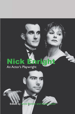 Nick Enright: An Actor's Playwright - Pender, Anne, and Lever, Susan