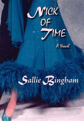 Nick of Time (Hardcover) - Bingham, Sallie