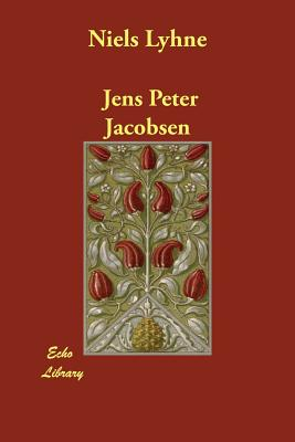 Niels Lyhne - Jacobsen, Jens Peter, and Larsen, Hanna Astrup (Translated by)
