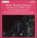 Niels Rosing-Schow: Orchestral / Chamber Works