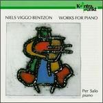 Niels Viggo Bentzon: Piano Works