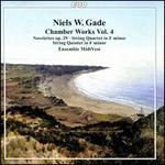 Niels W. Gade: Chamber Works, Vol. 4 - Novelettes, Op. 29; String Quartet in F minor; String Quintet in F minor