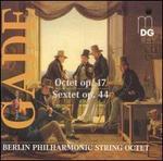 Niels W. Gade: Octet, Op. 17; Sextet, Op. 44