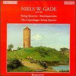 Niels W. Gade: String Quartets