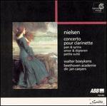 Nielsen: Clarinet Concerto; Pan & Syrinx; Amor & Digteren; Petite Suite