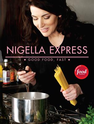 Nigella Express: 130 Recipes for Good Food, Fast - Lawson, Nigella, and Parsons, Lis (Photographer)