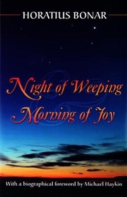 Night of Weeping and Morning of Joy - Bonar, Horatius