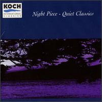 Night Piece-Quiet Classics - Alexa Still (flute); Aureole Trio; Garah Landes (piano); Gillian Benet (harp); Hollace C. Koman (organ); Marian Rian Hays (harp)