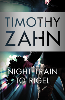 Night Train to Rigel - Zahn, Timothy