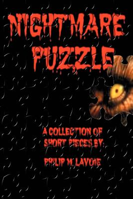 Nightmare Puzzle: A Collection of Short Pieces by - Lavoie, Philip M