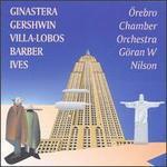 Nilsson conducts Ginastera, Gershwin, Villa-Lobos, Barber & Ives