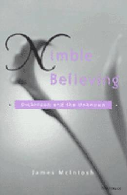 Nimble Believing: Dickinson and the Unknown - McIntosh, James