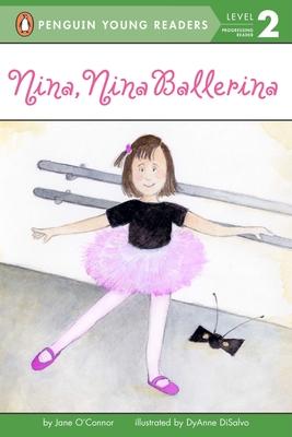 Nina, Nina Ballerina - O'Connor, Jane