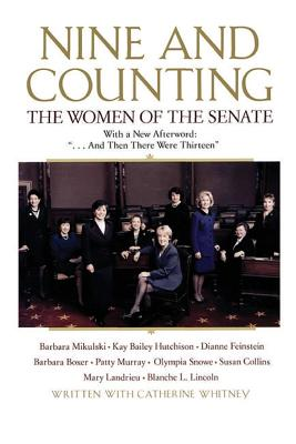 Nine and Counting: The Women of the Senate - Boxer, Barbara, and Feinstein, Dianne, and Hutchison, Kay Bailey
