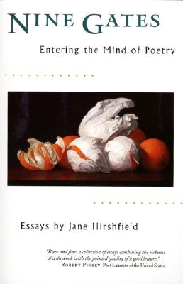 Nine Gates: Entering the Mind of Poetry - Hirshfield, Jane