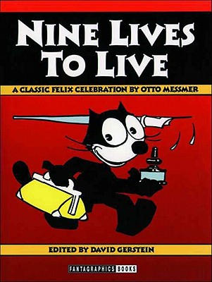 Nine Lives to Live: A Classic Felix Celebration - Messmer, Otto, and Gerstein, David (Editor)