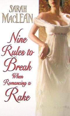 Nine Rules to Break When Romancing a Rake - MacLean, Sarah