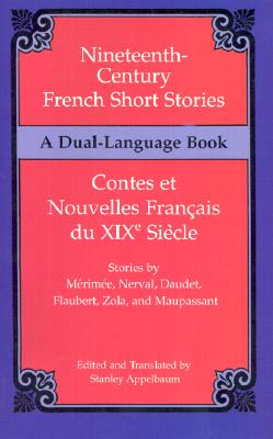 Nineteenth-Century French Short Stories (Dual-Language) - Appelbaum, Stanley (Translated by)