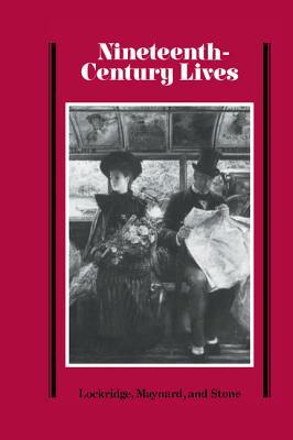 Nineteenth-Century Lives - Maynard, John (Editor)