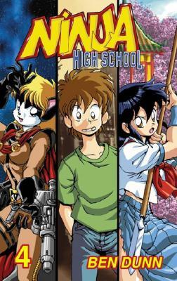 Ninja High School: Volume 4 - Dunn, Ben