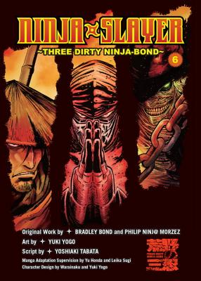 Ninja Slayer, Vol. 6: Three Dirty Ninja-Bond - Bond, Bradley