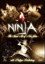Ninja: The Secret Art of Nin-Jutsu with Philippe Barthelemy