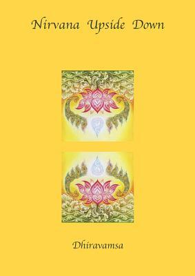 Nirvana Upside Down - Dhiravamsa