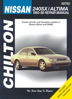 Nissan: 240sx/Altima 1993-98 - Chilton Editorial, and Chilton Automotive Books, and The Nichols/Chilton