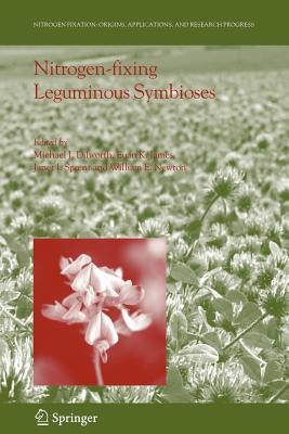 Nitrogen-fixing Leguminous Symbioses - Dilworth, Michael J. (Editor), and James, Euan K. (Editor), and Sprent, Janet I. (Editor)
