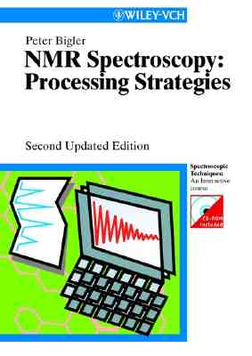 NMR Spectroscopy - Bigler, Peter, and Moore, John T, Ph.D.