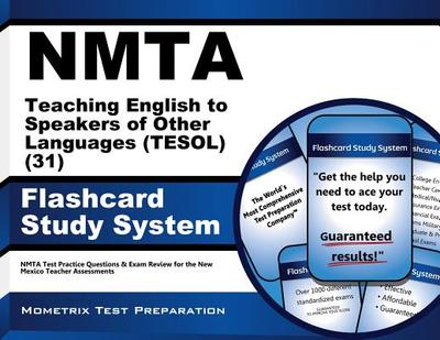 Nmta Teaching English to Speakers of Other Languages (Tesol) (31) Flashcard Study System: Nmta Test Practice Questions & Exam Review for the New Mexico Teacher Assessments - Editor-Nmta Exam Secrets