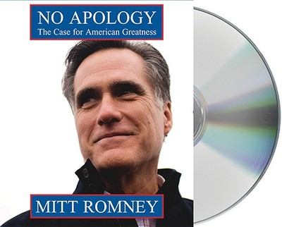 No Apology: The Case for American Greatness - Romney, Mitt (Read by)