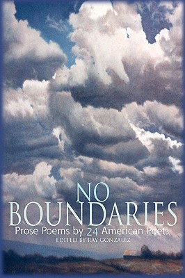 No Boundaries: Prose Poems by 24 American Poets - Gonzalez, Ray (Editor)
