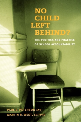 No Child Left Behind?: The Politics and Practice of School Accountability - Peterson, Paul E (Editor)