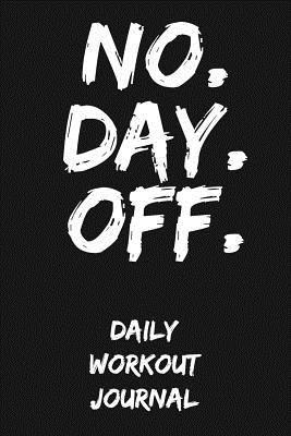 No. Day. Off.: Daily Workout Journal - Herman, T J