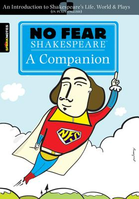 No Fear Shakespeare: A Companion (No Fear Shakespeare) - Shakespeare, William, and Crowther, John (Editor)