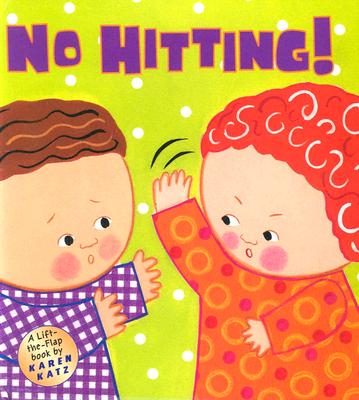 No Hitting!: A Lift-The-Flap Book - Katz, Karen (Illustrator)