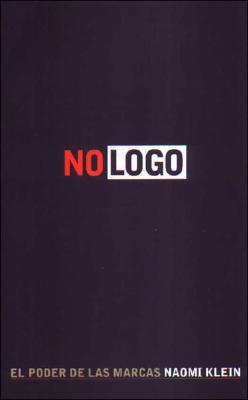 No LOGO, El Poder de Las Marcas - Klein, Naomi