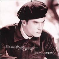 No Me Compares - Frankie Negron