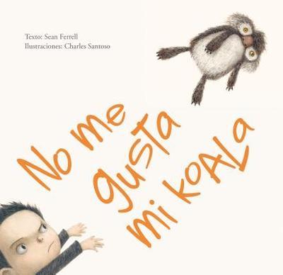 No Me Gusta Mi Koala - Ferrell, Sean, and Santoso, Charles