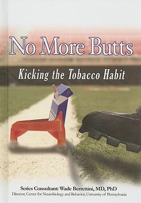 No More Butts: Kicking the Tobacco Habit - Esherick, Joan