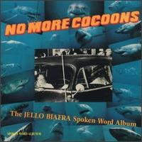 No More Cocoons - Jello Biafra