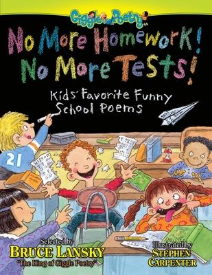No More Homework! No More Tests!: Kids' Favorite Funny School Poems - Lansky, Bruce