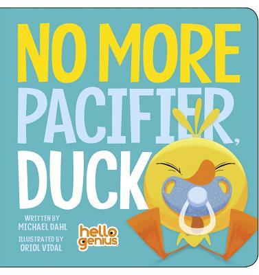 No More Pacifier, Duck - Dahl, Michael