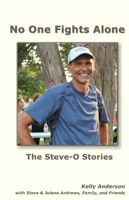 No One Fights Alone: The Steve-O Stories - Andrews, Steve & Julene (Contributions by), and Anderson, Kelly