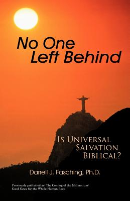 No One Left Behind: Is Universal Salvation Biblical? - Fasching, Darrell J