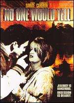 No One Would Tell - Noel Nosseck