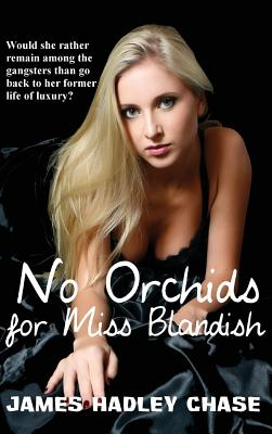 No Orchids for Miss Blandish - Chase, James Hadley